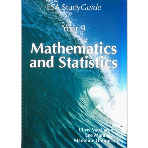 SG Year 9 Mathematic & Statistics Study Guide by C Maclaren L Mann M W