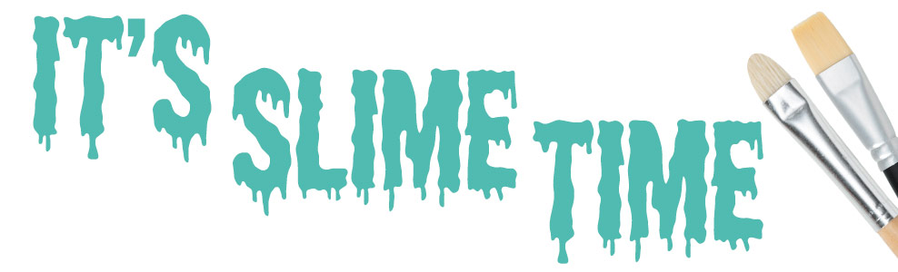 Its Slime Time!