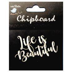 Little Birdie Chipboard Life Is Beautiful