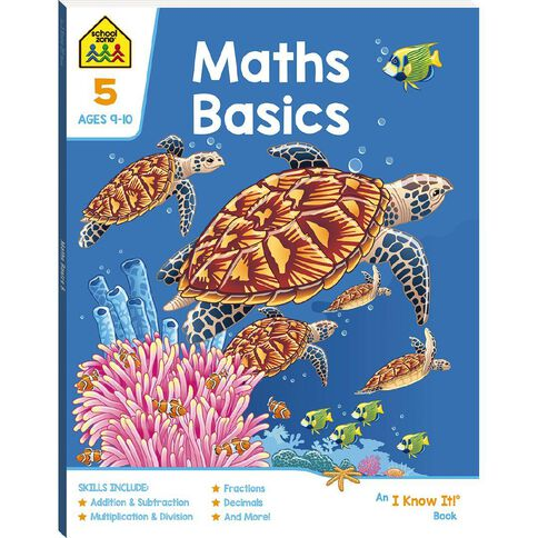 Maths Basics 5 I Know It Book (9-11yrs) by School Zone