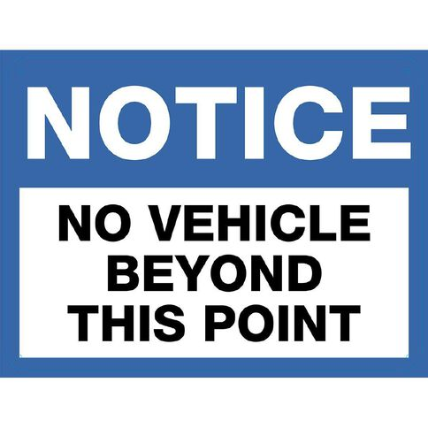 WS Notice No Vehicles Beyond Sign Large 450mm x 600mm
