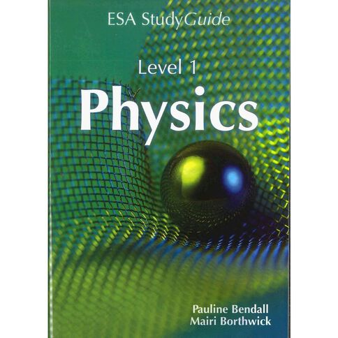 SG Year 11 NCEA Level 1 Physics Study Guide Updt by P Bendall  Mairi B