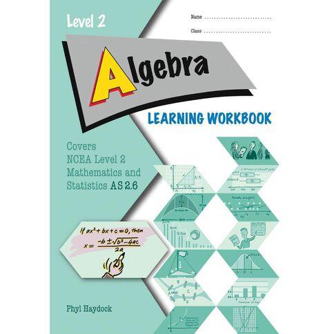 Ncea Year 12 Algebra 2.6 Learning Workbook