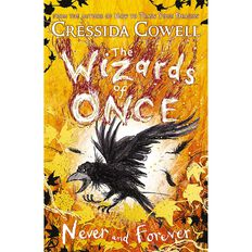 Wizards of Once #4 Never and Forever by Cressida Cowell