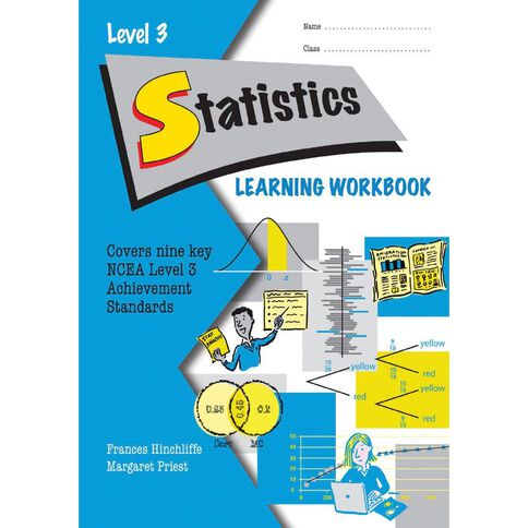 Ncea Year 13 Statistics Learning Workbook 2015
