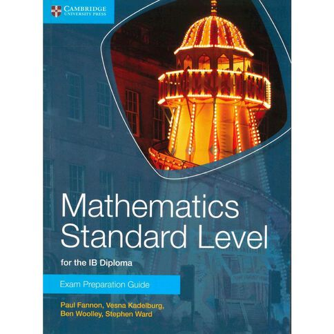 Ib Diploma Year 12 Mathematics Standard Level Exam Prep Guide
